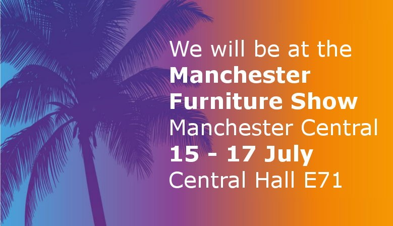 We are exhibiting at the Manchester Furniture Show